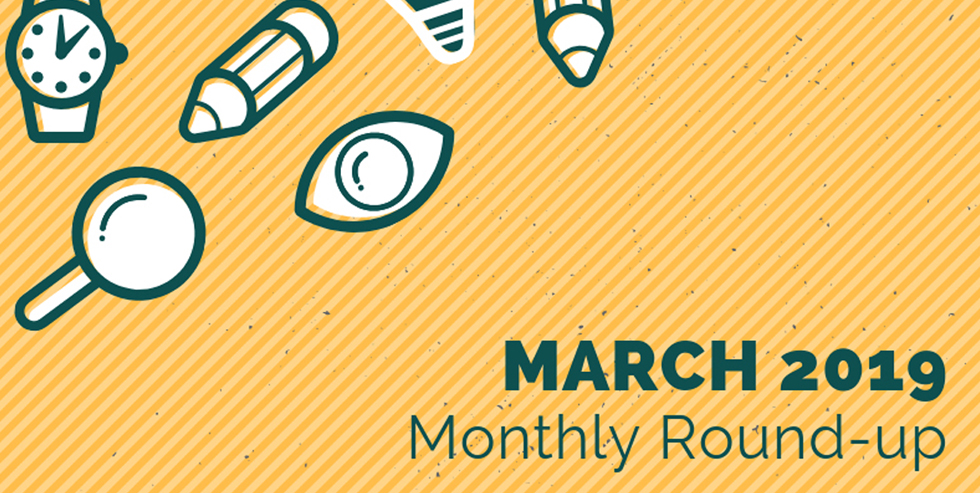 Monthly Roundup – March 2019