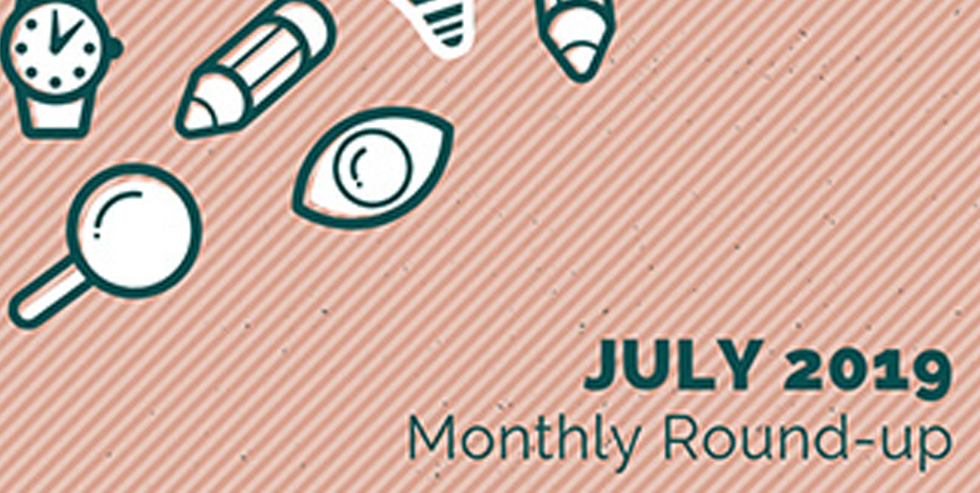 Monthly Roundup – July 2019