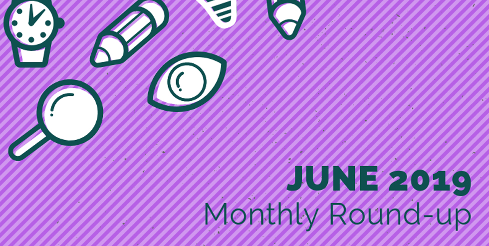 Monthly Roundup – June 2019